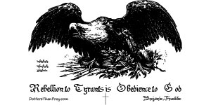 Rebellion to Tyrants is Obedience to God Products